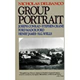 Group Portrait: Joseph Conrad, Stephen Crane, Ford Madox Ford, Henry James, and H.G. Wells (0881845841) by Delbanco, Nicholas