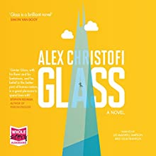 Glass (       UNABRIDGED) by Alex Christofi Narrated by Julia Franklin, Lee Maxwell Simpson