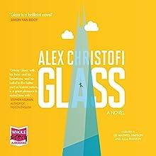 Glass (       UNABRIDGED) by Alex Christofi Narrated by Julia Franklin, Lee Maxwell Simpson