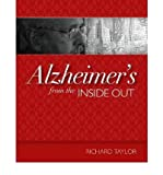 img - for [ ALZHEIMER'S FROM THE INSIDE OUT ] By Taylor, Richard ( Author) 2006 [ Paperback ] book / textbook / text book