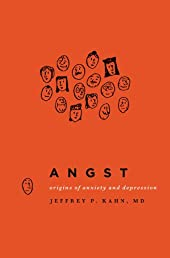 Angst:Origins of Anxiety and Depression
