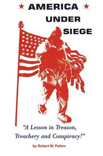 America Under Siege: A Lesson in Treason, Treachery and Conspiracy