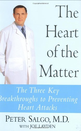 The Heart of the Matter: The Three Key Breakthroughs to Preventing Heart Attacks PDF