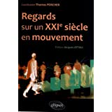 Regards Sur un XXI�me Si�cle en Mouvement (Pr�face Jacques Attali)par Thomas Porcher