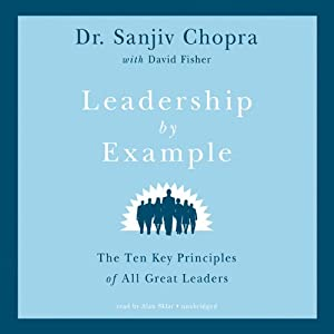 Leadership by Example: The Ten Key Principles of All Great Leaders | [Sanjiv Chopra, David Fisher]