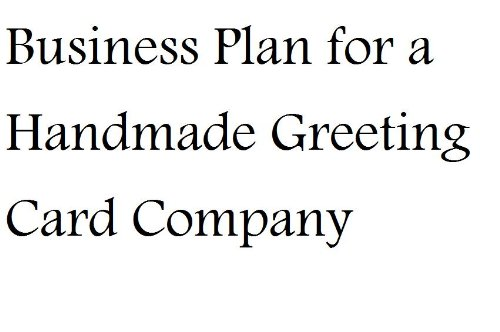 Greeting card companies business plan for a handmade greeting card business plan for a handmade greeting card company fill in the blank business plan for a handmade greeting card company m4hsunfo