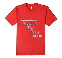 Science It T-Shirt - Martian Science Shirt
