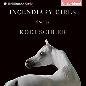 Incendiary Girls Audiobook