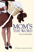 Mom&#39;s the Word: Silent No More