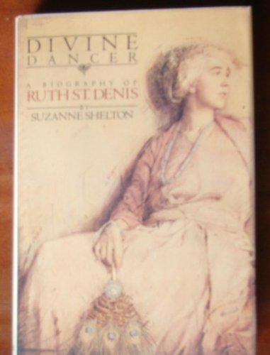 Divine Dancer: A Biography Of Ruth St. Denis
