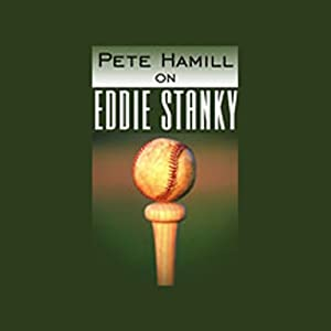 Pete Hamill on Eddie Stanky Audiobook