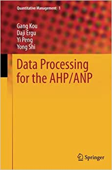 Data Processing For The AHP/ANP (Quantitative Management)
