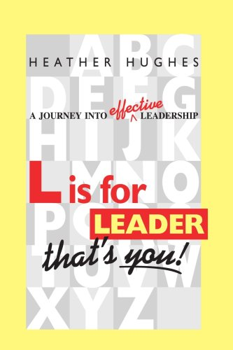 L is for Leader: A Journey into Effective Leadership