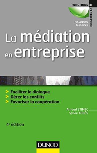 la-mediation-en-entreprise-4e-ed-faciliter-le-dialogue-gerer-les-conflits-favoriser-la-coop-facilite