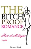 The BITCH-PROOF ROMANCE (Romance novella. Prequel to THE BITCH-PROOF SUIT)
