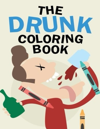 The Drunk Coloring Book: A Drinking & Drawing Activity Book (Drunk Coloring Book compare prices)