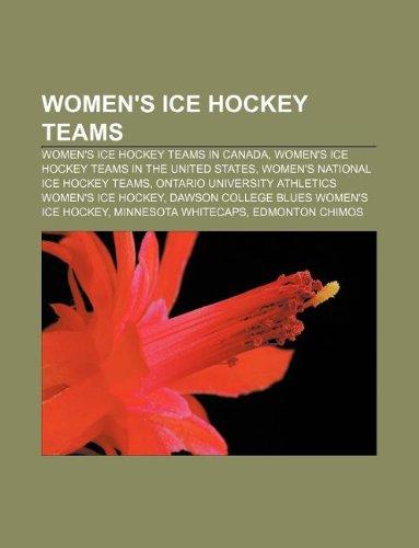 Women's ice hockey teams: Women's ice hockey teams in Canada, Women's ice hockey teams in the United States, Women's national ice hockey teams