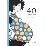 40 semanas: Crónica de un embarazo (FUERA DE ORBITA)