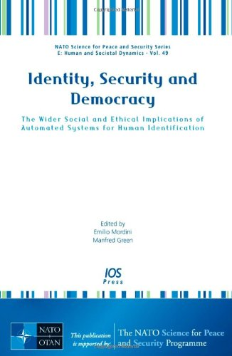 Identity, Security and Democracy: The Wider Social and Ethical Implications of Automated Systems for Human Identificatio