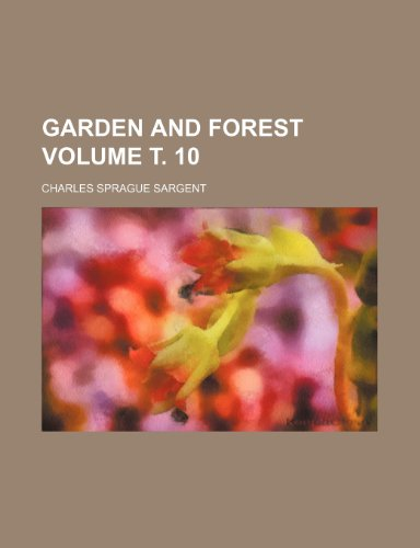Garden and forest Volume . 10