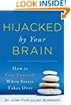 Hijacked by Your Brain: How to Free Y...