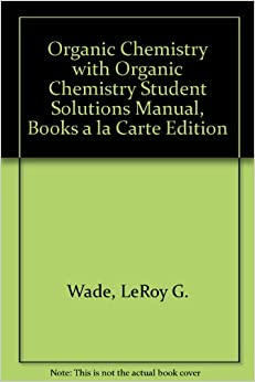 la Carte Edition (7th Edition) (9780321774446): Leroy G. Wade: Books