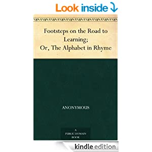 Footsteps on the Road to Learning; Or, The Alphabet in Rhyme