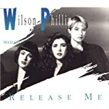 Wilson Phillips Release me (incl. 2 versions, 1990)