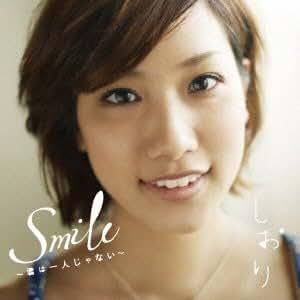 Shiori - SMILE -KIMI WA HITORI JANAI- - Amazon.com Music