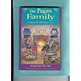The Pagan Family: Handing the Old Ways Down