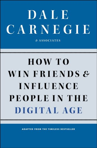 how-to-win-friends-and-influence-people-in-the-digital-age-english-edition