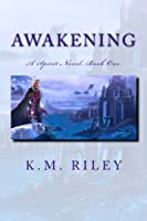 A Spirit Novel, Book One: Awakening (The Spirit) (Volume 1)
