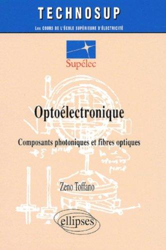 Optoélectronique : Composants photoniques et fibres optiques