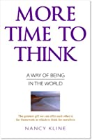 More Time to Think: A Way of Being in the World