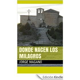 DONDE NACEN LOS MILAGROS (Aventuras de Jaime Azcárate nº 2)