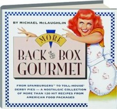 more-back-ofthe-box-gourmet-from-spamburgers-to-toll-house-derby-pies-a-nostalgic-collection-of-more