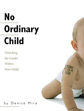Amazon.com: No Ordinary Child: Unlocking the Leader Within Your Child