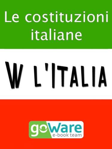 W l'Italia Le costituzioni italiane Lo Statuto Albertino la Costituzione Italiana la Costituzione Europea PDF
