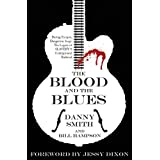 The Blood and the Bluesby Danny Smith & Bill...
