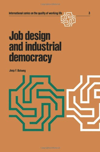 Job design and industrial democracy: The case of Norway (International Series on the Quality of Working Life)