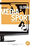 David Rowe Global Media Sport: Flows, Forms and Futures (Globalizing Sports Studies)