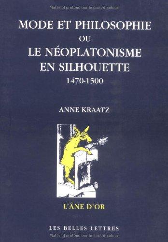 Mode et philosophie: Ou le néoplatonisme en silhouette, 1470-1500