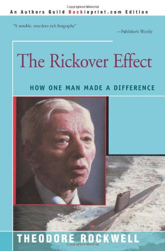 The Rickover Effect: How One Man Made A Difference