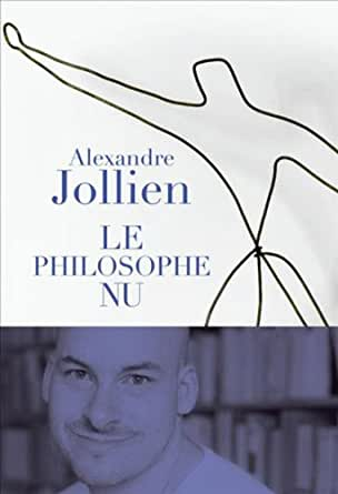 Le philosophe nu ebook alexandre jollien for Alexandre jardin epub