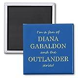 I'm a fan of Diana Gabaldon Magnet