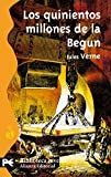 Los quinientos millones de la Begun / Los 500 millions of the Begum (Spanish Edition) (8420659231) by Jules Verne