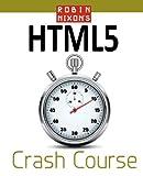 Robin Nixon Robin Nixon's HTML5 Crash Course: 1