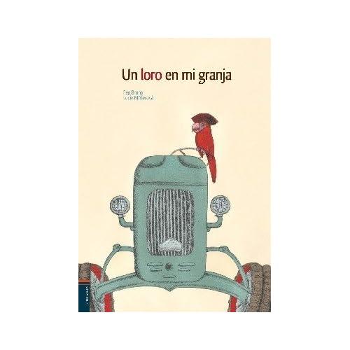Un loro en mi granja (Spanish Edition)