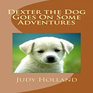 Dexter the Dog Goes on Some Adventures Audiobook