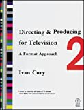 img - for Directing & Producing for Television: A Format Approach by Ivan Cury (2001-12-20) book / textbook / text book